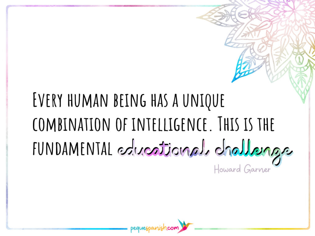 Every human being has a unique combination of intelligence. This is the fundamental educational challenge. Howard Garner